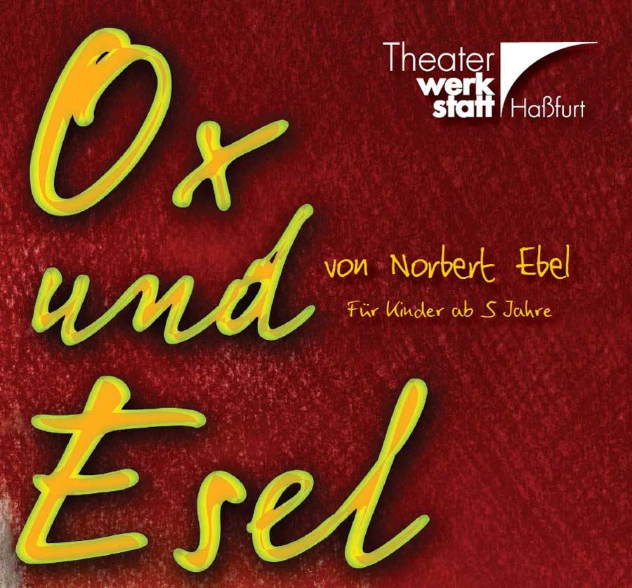 Theaterwerkstatt Haßfurt: Ox und Esel